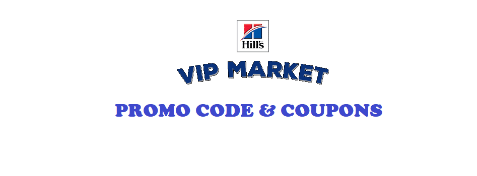 Hill's VIP Market Coupon Banner